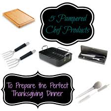 how to prepare a thanksgiving dinner 5 pampered chef products to prepare the perfect thanksgiving