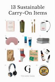 Travel Comfort Items Pack With Purpose 13 Sustainable Carry On Items For The Conscious