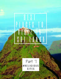 best places to visit in sri lanka part 7 religioussites travel