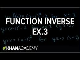 finding inverse functions quadratic example 2 video khan
