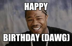Funny Happy Bday Meme - 100 ultimate funny happy birthday meme s my happy birthday wishes