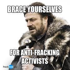 Meme Brace Yourself - brace yourself for anti fracking activists frackfeed fracking