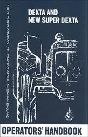 ford motor company owners manuals 1957 1964 fordson dexta and super dexta tractor owner u0027s manual reprint