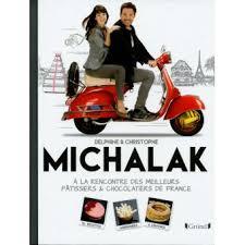 livre de cuisine michalak a la rencontre des meilleurs pâtissiers et chocolatiers de