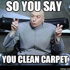 Carpet Cleaning Meme - funny carpet cleaning pics home the honoroak