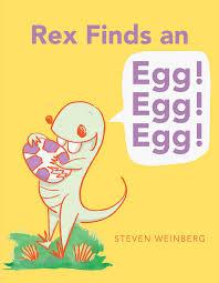 rex finds an egg egg egg book by steven weinberg official