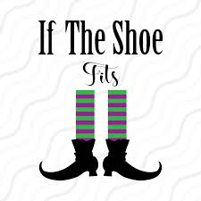 if the shoe fit svg witch shoes svg halloween svg cut table