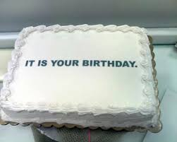 how to your birthday cake it is your birthday dwight schrute belated birthday and birthdays