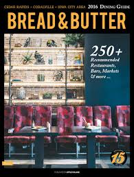 bread butter 2016 iowa city area dining guide by little village bread butter 2016 iowa city area dining guide by little village magazine issuu