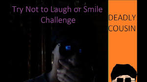 Challenge Deadly Try Not To Laugh Or Smile Challenge Deadly Cousin