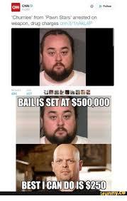 Pawn Meme - cnn follow cnn chumlee from pawn stars arrested on weapon drug