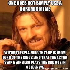 Boromir Memes - one does not simply use a boromir meme without explaining that he