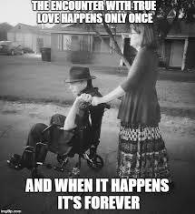 Memes About True Love - true love imgflip