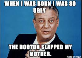 Rodney Dangerfield Memes - this guy gets no respect on here so i decided to make a rodney