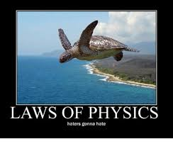 Haters Gonna Hate Meme - laws of physics haters gonna hate meme on esmemes com
