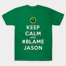 fan made t shirts game theory keep calm and blamejason fanmade blame jason t