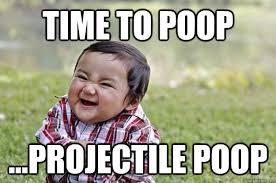 Baby Poop Meme - time to poop projectile poop evil baby quickmeme