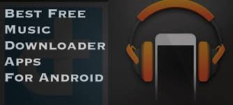 mp3 downloader android 25 best free apps for android phone
