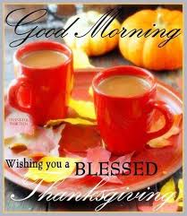 morning a blessed thanksgiving thanksgiving happy