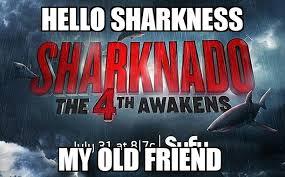 Sharknado Meme - the best sharknado memes memedroid