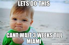 Miami Memes - lets do this cant wait 3 weeks till miami meme