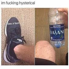 Hysterical Memes - dopl3r com memes im fucking hysterical das a foot purified water