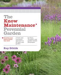 Flower Garden Layout Planner by The Know Maintenance Perennial Garden Roy Diblik 9781604693348