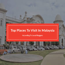 best places to visit in malaysia according to malaysian travel