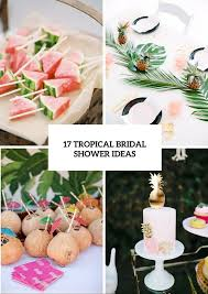 unique bridal shower ideas 17 tropical themed bridal shower ideas weddingomania