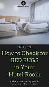 National Bed Bug Registry How To Check For Bed Bugs In Your Hotel Room Business Travel Life