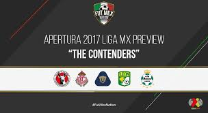 liga mx table 2017 liga mx apertura 2017 preview the contenders fut mex nation