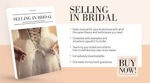 Bridal Consultants Bridal Sales Training Manual Selling In Bridal Selling In Bridal