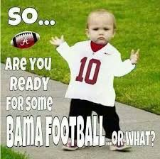 Funny Alabama Football Memes - alabama roll tide alabama football pinterest roll tide