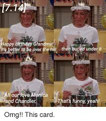 Over The Hill Meme - happy birthday grandma it s better to be over the hill then
