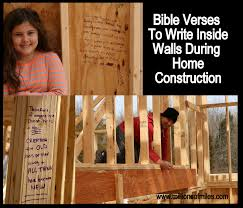 write bible verses in the studs of new home during construction to write bible verses in the studs of new home during construction to build your home on
