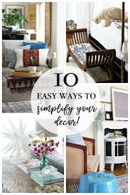 pictures decor 10 easy ways to simplify your decor up to date interiors