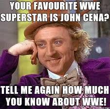 Jhon Cena Meme - your favourite wwe superstar is john cena meme on imgur