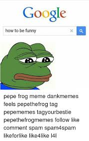 Funny Frog Meme - 25 best memes about funny pepe funny pepe memes