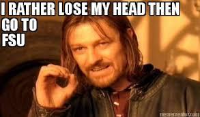 Fsu Memes - meme creator i rather lose my head then go to fsu