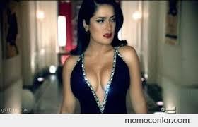Salma Hayek Meme - salma hayek cleavage by ben meme center