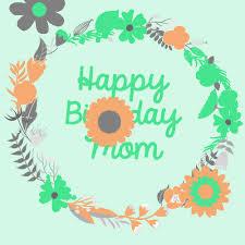 flowery happy birthday mom free mom u0026 dad ecards greeting cards