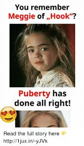 Hook Meme - you remember meggie of hook puberty has done all right read the