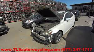 lexus is 250 used parts parting out 2007 lexus is 250 stock 6199gr tls auto recycling