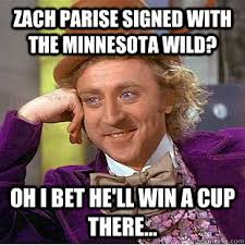 Minnesota Wild Memes - zach parise signed with the minnesota wild oh i bet he ll win a
