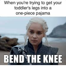 Toddler Meme - when you re trying to get your toddler s legs into a one piece