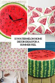 15 watermelon home décor ideas for a summer feel shelterness