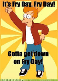 Rebecca Black Meme - it s fry day puns pun pictures