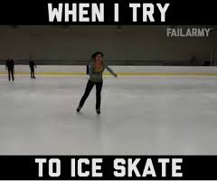 Figure Skating Memes - when i try fail army to ice skate meme on me me