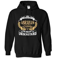 abraham its an abraham thing you wouldnt understand t shirt