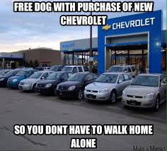 Chevy Sucks Memes - imagine that a free dog with purchase of a new chevrolet so